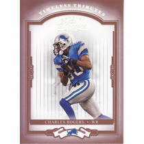 2004 Classics Timeless Tributes Red Charles Rogers Wr 10/100