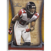 2011 Topps Five Star Extra Thick Roddy White Wr Falcons /129