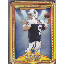 2013 Topps 4000 Yards Club Tony Romo Qb Cowboys
