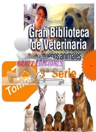 Gran Biblioteca De Veterinaria Pequeños Animales Serie 3