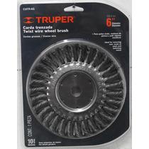 Carda Circular Trenzada De 6¿ Truper Catr-6g