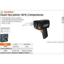 Cautin Tipo Pistola 2 Temperaturas 140 W Truper 17548