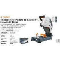 Tronzadora/cortadora De Metales Industrial 2200w Truper11723