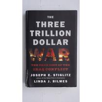 The Threee Trillion Dollar War, Joseph E. Estiglitz, En Ing.