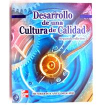 Desarrollo De Una Cultura De Calidad. Humberto Cantú Delgado