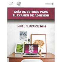 Guía Oficial Ipn 2016 + Libros De Estudio