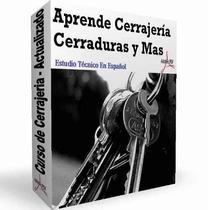Aprende Cerrajeria Candados Cerraduras Cajas Fuertes Y Mas!!