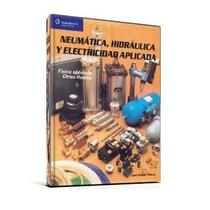 Neumática, Hidráulica Y Electricidad Aplicada