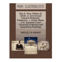 Ray A. King, William B. Smith, Jr. And, Wesley R Asinof