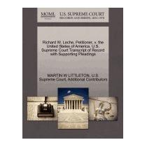 Richard W. Leche, Petitioner, V. The, Martin W Littleton