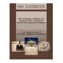 City Of Chicago V. Robbins U.s. Supreme Court, E Anthony