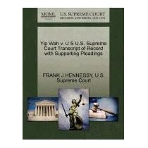 Yip Wah V. U S U.s. Supreme Court, Frank J Hennessy
