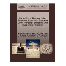 Herald Co. V. National Labor Relations, Bernard G Segal