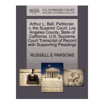 Arthur L. Bell, Petitioner, V. The, Russell E Parsons