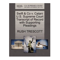 Swift & Co V. Catani U.s. Supreme Court, Rush Trescott