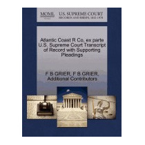 Atlantic Coast R Co, Ex Parte U.s. Supreme Court, F B Grier