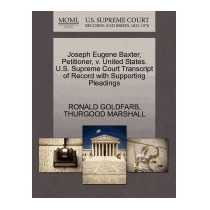Joseph Eugene Baxter, Petitioner, V. United, Ronald Goldfarb