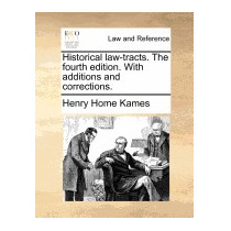 Historical Law-tracts. The Fourth Edition., Henry Home Kames