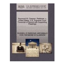 Raymond W. Clawson, Petitioner, V. United, Russell E Parsons