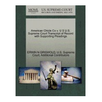 American Chicle Co V. U S U.s. Supreme, Erwin N Griswold