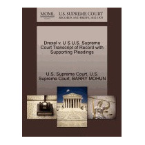 Drexel V. U S U.s. Supreme Court Transcript Of, Barry Mohun