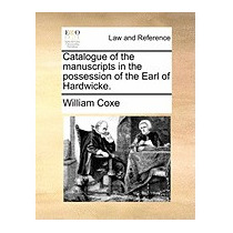 Catalogue Of The Manuscripts In The Possession, William Coxe