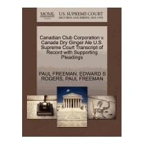 Canadian Club Corporation V. Canada Dry Ginger, Paul Freeman