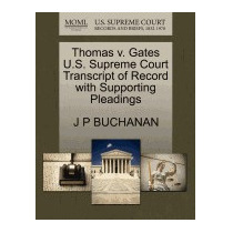 Thomas V. Gates U.s. Supreme Court Transcript, J P Buchanan