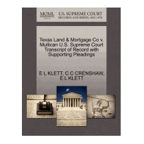 Texas Land & Mortgage Co V. Mullican U.s. Supreme, E L Klett