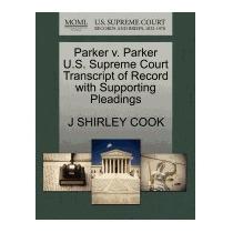 Parker V. Parker U.s. Supreme Court, J Shirley Cook