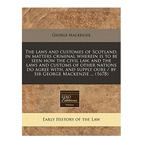 Laws And Customes Of Scotland, In Matters, George Mackenzie