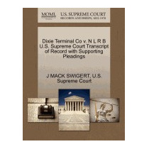 Dixie Terminal Co V. N L R B U.s. Supreme, J Mack Swigert