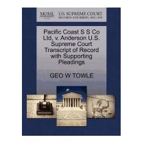 Pacific Coast S S Co Ltd, V. Anderson U.s., Geo W Towle