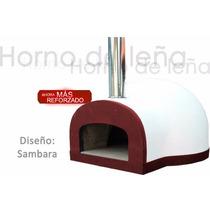 Horno De Leña O De Gas Diseño Sambara (carne,pizza,pan)