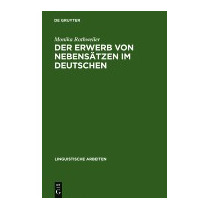 Der Erwerb Von Nebensatzen Im Deutschen:, Monika Rothweiler