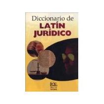 Libro Diccionario De Latin Juridico *cj
