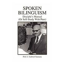 Spoken Bilinguism, Prof J Gabriel Santana