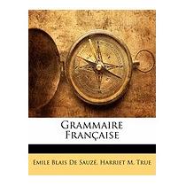 Grammaire Franaise, Emile Blais De Sauz