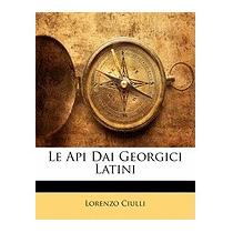 Le Api Dai Georgici Latini, Lorenzo Ciulli