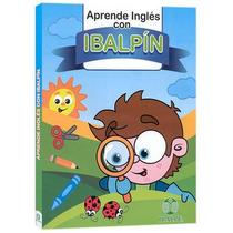 Aprende Inglés Con Ibalpín 1 Vol Ibalpe
