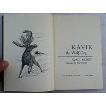 Morey, Walt. Kavik, The Wolf Dog. 1968. Libro En Inglés.