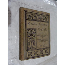 Libro Antiguo Año 1888 , Graded Lessons Of English , Alonso