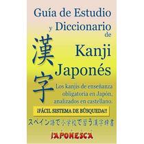 Kanji Japones, Diccionario Y Guia De Estudioa - Ebook - Dig