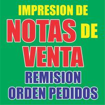 Notas De Venta, Remisiones, Pedidos, Comandas, Entrada/s