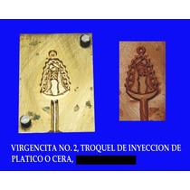 Troquel De Inyeccion De Cera O Plastico, Virgen De Guadalupe
