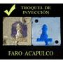 Troquel De Inyección De Cera Y Plástico Faro Acapulco.