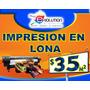 Impresion En Lona , Lonas Impresa $35m2 Mn4