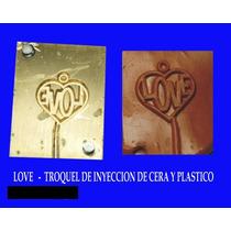 Troquel De Inyeccion De Cera O Plastico, Corazon Amor