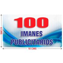 100 Imanes Publicitarios De 6x10 Cms A Todo Color Urgentes