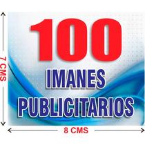 100 Imanes Publicitarios De 7x8 Cms A Todo Color Urgentes